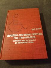 Housing and Home Services for the Disabled   Guidelines and Experiences in...