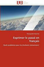 Exprimer le passé en français: Quels problèmes pour les étudiants vietnamiens? (