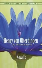 Dover Thrift Editions Ser.: Henry Von Ofterdingen : A Romance by Novalis...