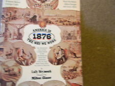 AMERICA IN 1876  THE WAY WE WERE  by Weymouth and Glaser