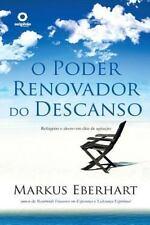 O Poder Renovador Do Descanso by Markus Eberhart (2014, Paperback)