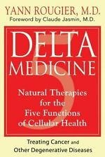 Delta Medicine: Natural Therapies for the Five Functions of Cellular Health - Go
