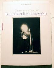 BRANCUSI/ET LA PHOTOGRAPHIE/P.SCHNEIDER/ED HAZAN/2007/EPUISE/PEU COURANT