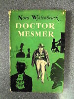 DOCTOR MESMER by NORA WYDENBRUCK - JOHN WESTHOUSE 1947 - H/B D/W