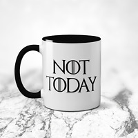 Not Today Mug  - Game Of Thrones One God Death GOT Cup Coffee Tea Ceramic Handle