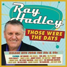 RAY HADLEY-THOSE WERE THE DAYS-2 CD NEW SEALED