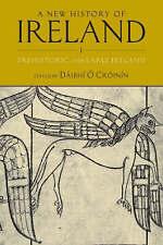 A New History of Ireland, Volume I: Prehistoric and Early Ireland: v. 1 by , NEW