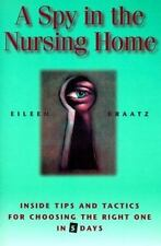 A Spy in the Nursing Home Kraatz, Eileen, Swanson, Kathryn Paperback
