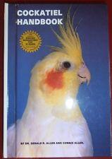 Cockatiel Handbook by Gerald Allen & Connie Allen..Excellent Copy 254 Pages..H/C