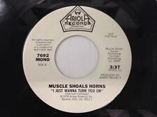 MUSCLE SHOALS HORNS 45: I Just Wanna Turn You On, 1978 Ariola Promo Mono/Stereo