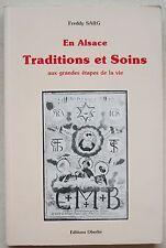 En Alsace Traditions et Soins aux grandes étapes de la vie F SARG éd Oberlin
