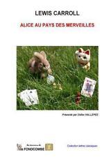 Alice Au Pays des Merveilles by Lewis Carroll (2011, Paperback)