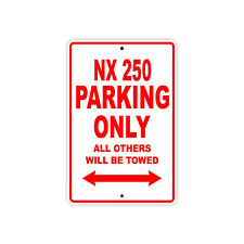 HONDA NX 250 Parking Only Towed Motorcycle Bike Chopper Aluminum Sign