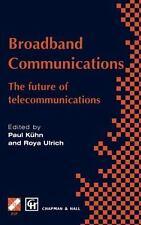 Broadband Communications : The Future of Telecommunications by Roya Ulrich...