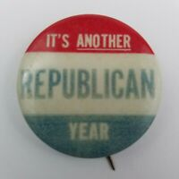 Vintage Its Another Republican Year Pinbacks Button