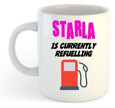 Starla Is Currently Refuelling Mug Pink - Funny, Gift, Name, Personalised