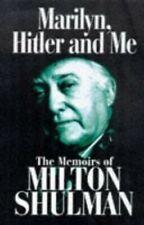 Marilyn, Hitler and Me: The Memoirs of Milton Shulman - New Book Shulman, Milton