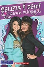 Selena and Demi : Forever Friends by Brooks, Riley