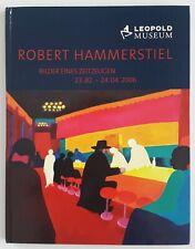 Robert Hammerstiel - Bilder eines Zeitzeugen - Ausstellungskatalog 2006