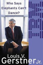 Who Says Elephants Can't Dance?: How I Turned Around IBM by Louis Gerstner (CD-Audio, 2002)