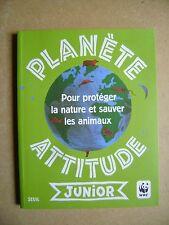 Planète attitude junior pour protéger la nature  et sauver tous les animaux /R46
