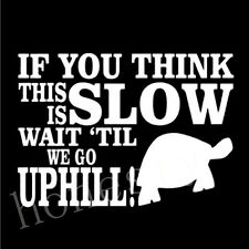 I GO SLOW UPHILL Funny Rude Car Window Bumper Graphic Vinyl Decal Sticker vw