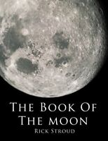 The Book of the Moon by Stroud, Rick Hardback Book The Fast Free Shipping