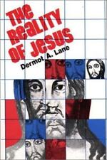 The Reality of Jesus: An Essay in Christology - Acceptable - Lane, Dermot -