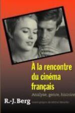 À la Rencontre du Cinéma Français : Analyse, Genre, Histoire by R. -J. Berg...