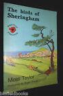 SIGNED - The Birds of Sheringham by Moss Taylor & Bryan Bland - 1987-1st, Nofolk