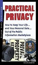 Practical Privacy: How to Keep Your Life... and Your Personal Data... Out of NEW