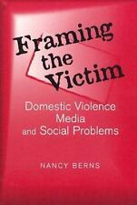 Social Problems and Social Issues: Framing the Victim : Domestic Violence...