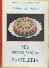 Mis mejores recetas de pasteleria Carmen del Puente