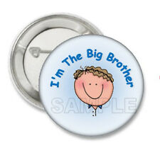 I'm the Big Brother  New BaBy  2.25 Button Pin for t shirt
