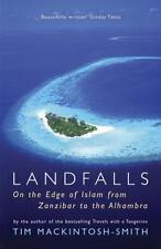 Landfalls: On the Edge of Islam from Zanzibar to the Alhambra, Mackintosh-Smith,