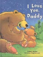 I Love You Daddy by Jillian Harker, Kristina Stephenson