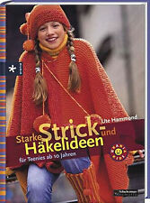 Starke Strick- und Häkelideen. Einsteigerbuch für Teenies ab 10 Jahren (Hammond)