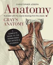 Anatomy: A Complete Guide to the Human Body, for Artists & Students by Christopher Joseph (Hardback, 2013)