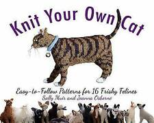 Knit Your Own Cat: Easy-To-Follow Patterns for 16 Frisky Felines, Muir, Sally, V