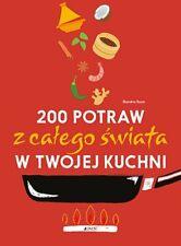 200 potraw z całego świata w twojej kuchni (calego swiata)