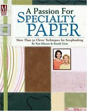 A Passion for Specialty Paper :More Than 50+ Techniques Scrapbooking Cardmaking
