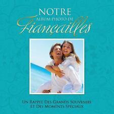 Notre Album Photo de Fiançailles un Rappel des Grands Souvenirs et des...