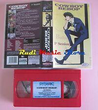 film VHS COWBOY BEBOP Vol. 1 session  Dynamic 1998 animazione  (F5) no dvd