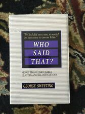Who Said That? : More Than 2,500 Usable Quotes and Illustrations by George Sweet
