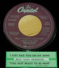 Billy Crash Craddock 45 I Just Had You On My Mind /You Just Want To Be Mine w/ts
