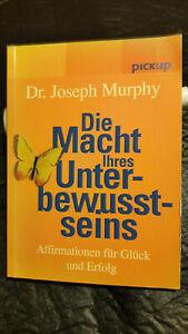 Dr. J Murphy: Die Macht ihres Unterbewusstseins Affirmationen für Glück & Erfolg
