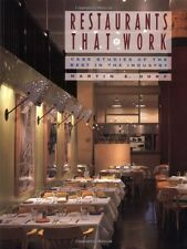 Restaurants that Work: Case Studies of the Best in the Industry by Martin E. Dor