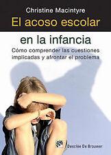 el acoso escolar en la infancia. como comprender las cuestiones implicadas y afr