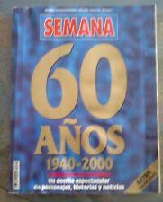REVISTA SEMANA NUMERO EXTRAORDINARIO 60 AÑOS 1940 / 2000 350 PAGINAS