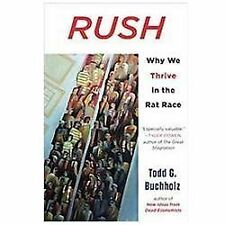 Rush: Why We Thrive in the Rat Race - New - Buchholz, Todd G. - Paperback